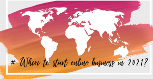 Best Countries to Start Online Business in 2021